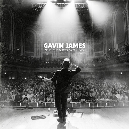 When The Party Is Over (Live) von Gavin James