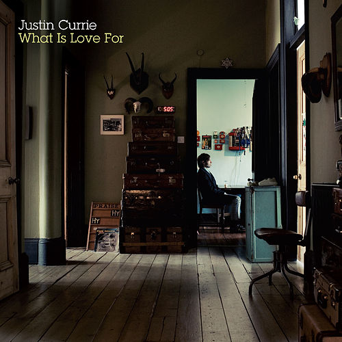 What Is Love For de Justin Currie