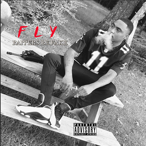 Rappers Be Fake von Fly