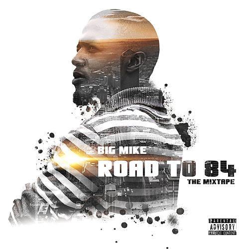 Road to 84: The Mixtape de Big Mike