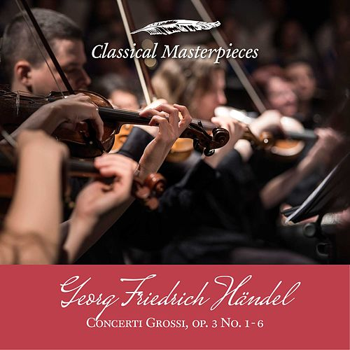 Georg Friedrich Händel: Concerti Grossi op.3 (Classical Masterpieces) von Academy Of St. Martin-In-The-Fields