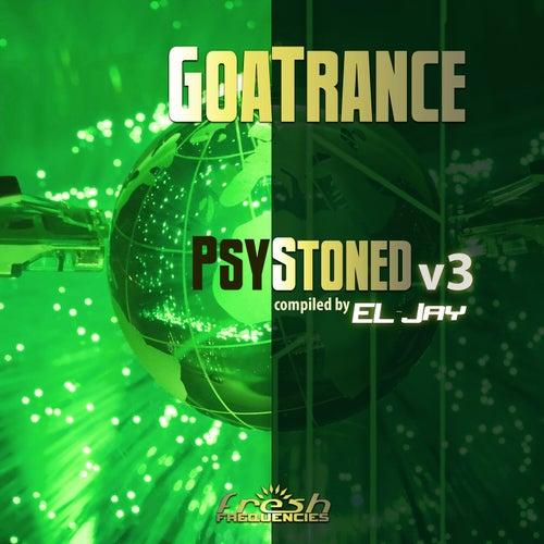 GoaTrance: PsyStoned v3 (Compiled by EL-Jay) (Album Mix) de Various Artists