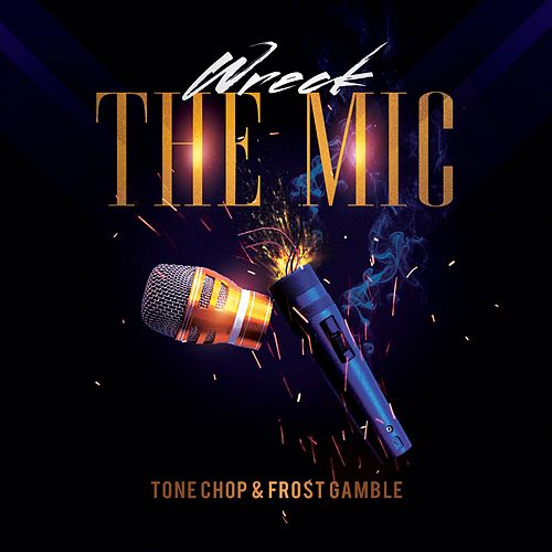 Wreck the Mic by Tone Chop