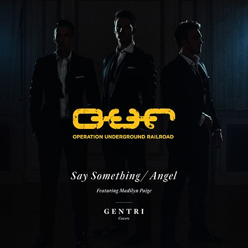 Say Something/Angel (feat. Madilyn Paige) by Gentri