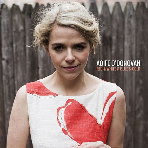 Red & White & Blue & Gold (Acoustic) von Aoife O'Donovan