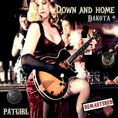 Down And Home (Remastered) di Patgirl
