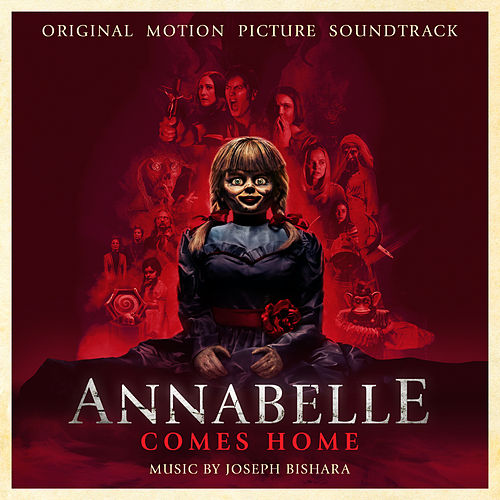 Annabelle Comes Home (Original Motion Picture Soundtrack) by Joseph Bishara
