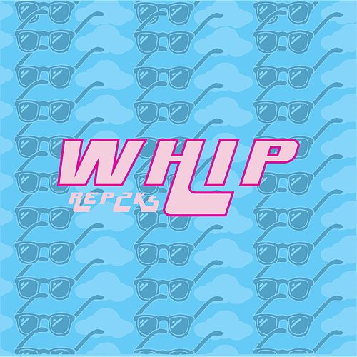Whip by REP2Ks