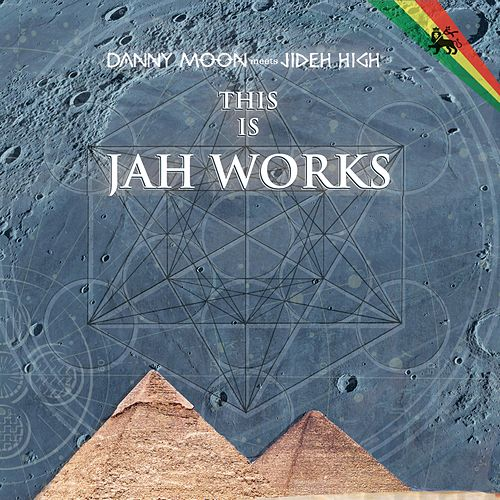This Is Jah Works by Danny Moon Meets Jideh High