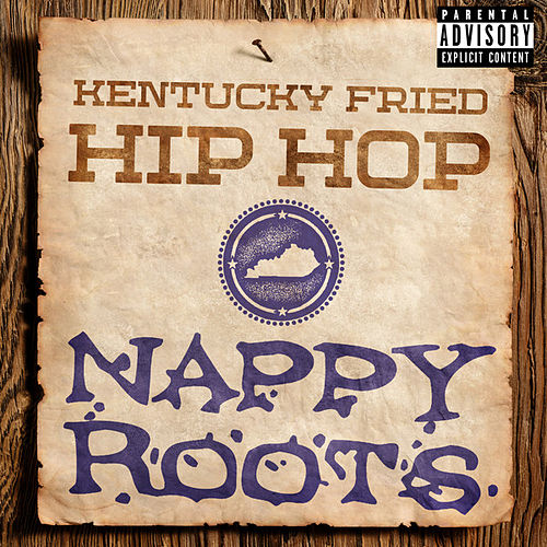 Kentucky Fried Hip Hop by Nappy Roots