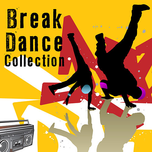 Break Dance Collection by Various Artists