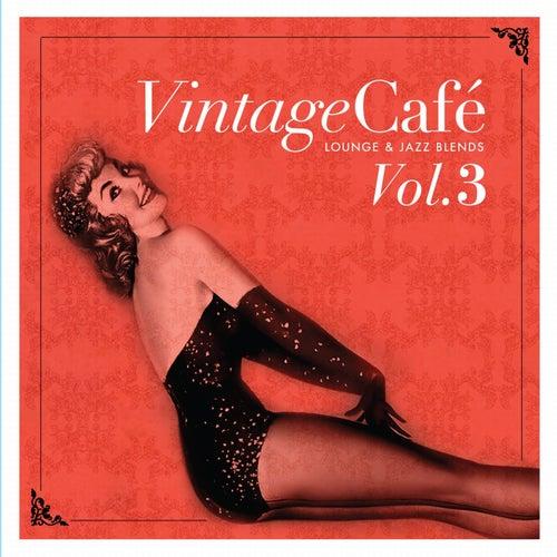 Vintage Café Vol. 3 - Lounge & Jazz Blends by Various Artists
