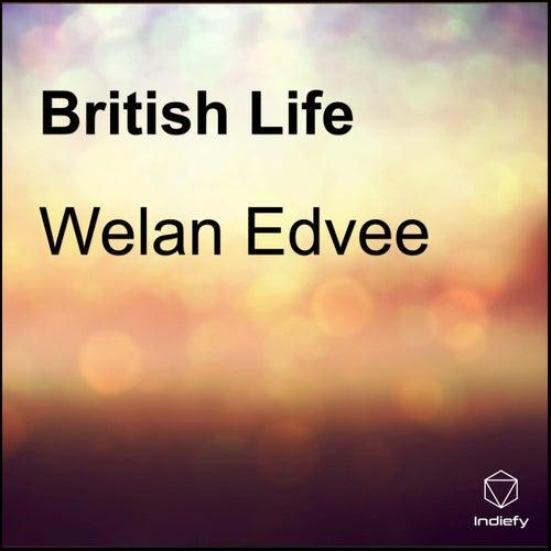 British Life by Welan Edvee