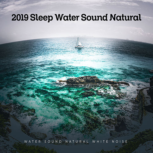 2019 Sleep Water Sound Natural de Water Sound Natural White Noise