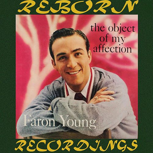 The Object of My Affection (HD Remastered) von Faron Young