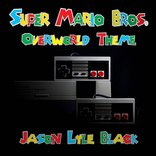 Super Mario Bros. Overworld Theme by Jason Lyle Black