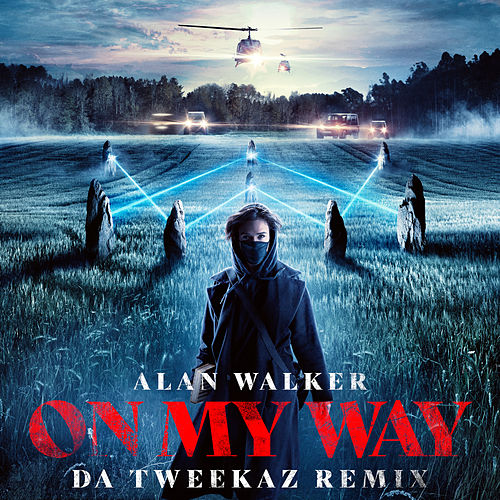 On My Way (Da Tweekaz Remix) by Alan Walker