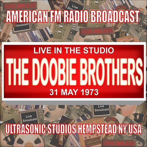 Live in the Studio - Ultrasonic Studios, Hempstead NY 1973 by The Doobie Brothers