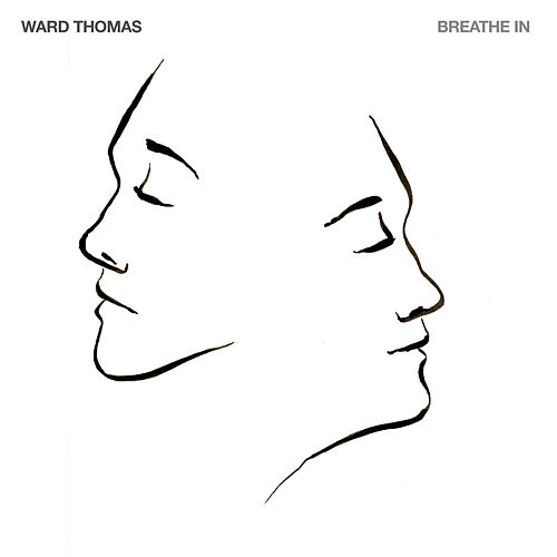 Breathe In by Ward Thomas