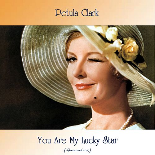 You Are My Lucky Star (Remastered 2019) von Petula Clark