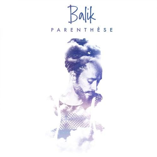 Parenthèse by Balik