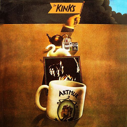 Arthur (Or the Decline and Fall of the British Empire) by The Kinks