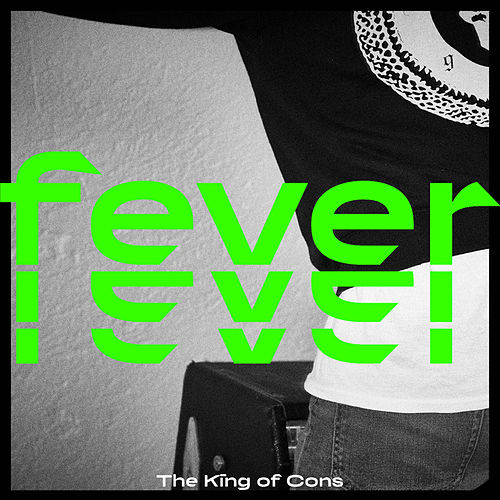 Fever by The King of Cons
