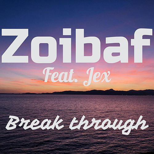 Break Through (feat. Jex) by Zoibaf