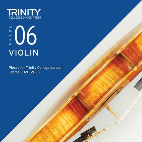 Violin Grade 6 Pieces for Trinity College London Exams 2020-2023 de Trinity College London Press