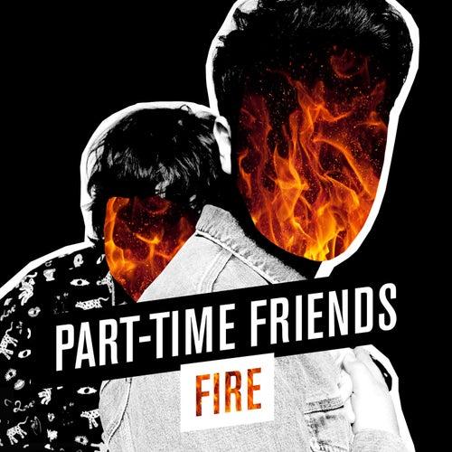 Fire de Part-Time Friends