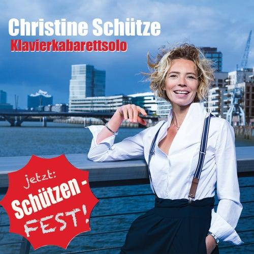 Jetzt: SchützenFest ! by Christine Schütze