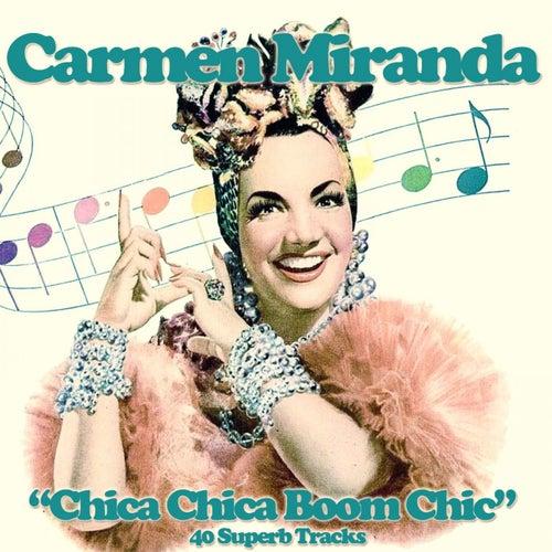 Chica Chica Boom Chic (40 Superb Lo-Fi Tracks) by Carmen Miranda