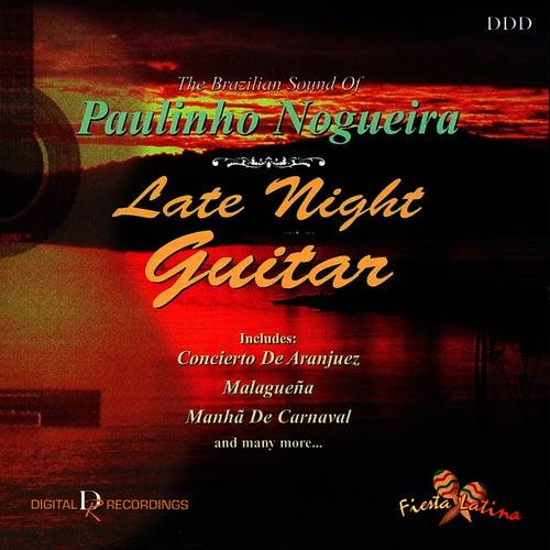 Late Night Guitar: The Brazilian Sound of Paulinho Nogueira de Paulinho Nogueira