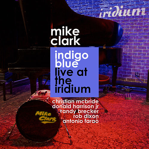 Indigo Blue Live At The Iridium de Mike Clark