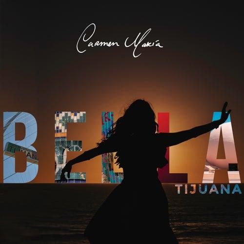 Bella Tijuana de Carmen María