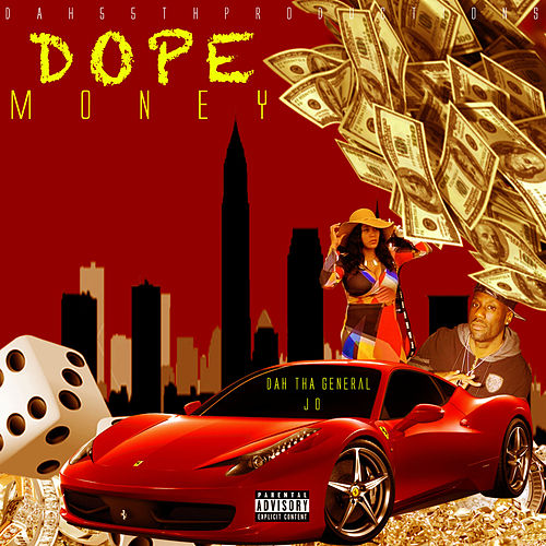 Dope Money de Dah Tha General