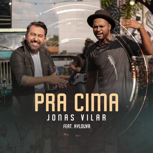 Pra Cima by Jonas Vilar