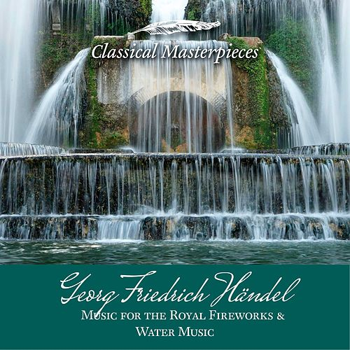 Georg Friedrich Händel: Music for the Royal Fireworks&Water Music (Classical Masterpieces) von Academy Of St. Martin-In-The-Fields