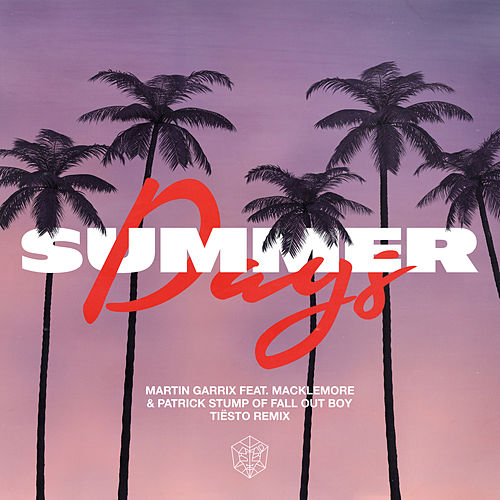 Summer Days (feat. Macklemore & Patrick Stump of Fall Out Boy) (Tiësto Remix) de Martin Garrix