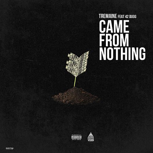 Came from Nothing de tREmaINe