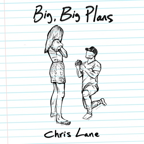 Big, Big Plans by Chris Lane