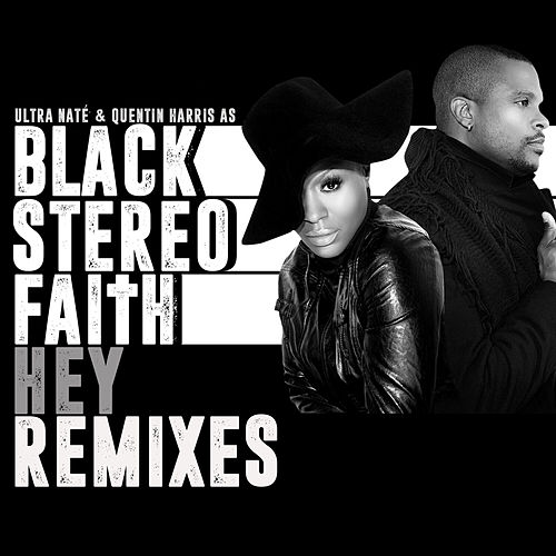 Hey (Remixes) by Black Stereo Faith