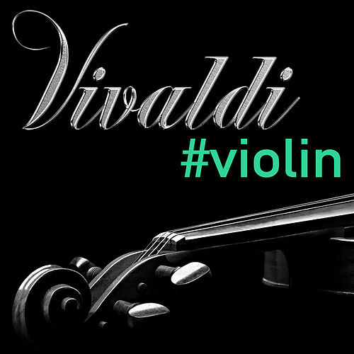 Vivaldi #violin by Various Artists