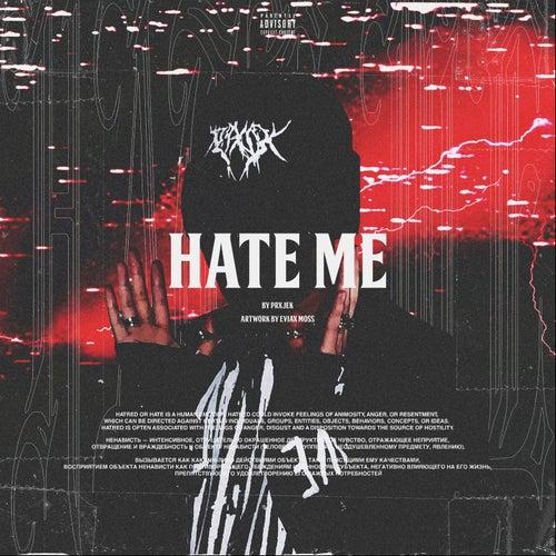 Hate Me von Prxjek