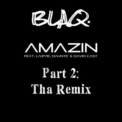 Amazing', Pt. 2 (Tha Remix) [feat. Layzie, Dauntè & David Cast] by Blaq