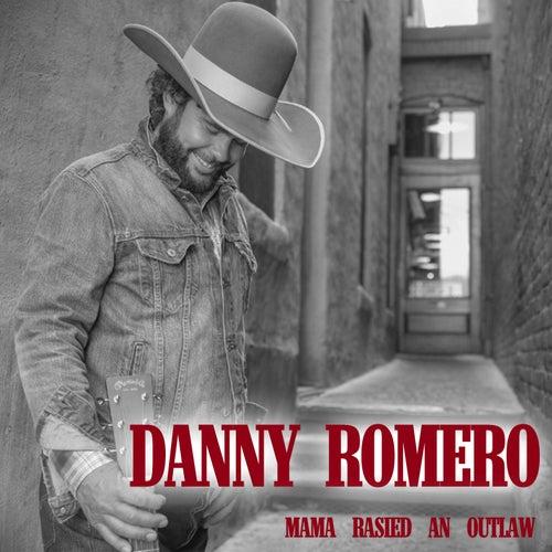 Mama Raised an Outlaw de Danny Romero