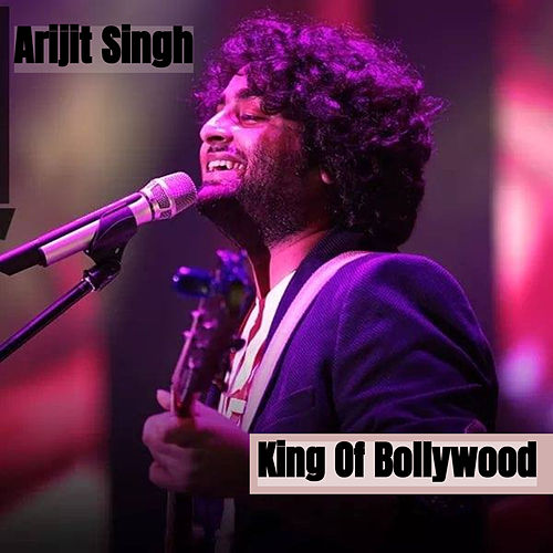 King Of Bollywood de Arijit Singh