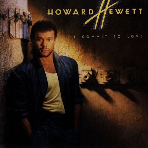 I Commit To Love de Howard Hewett