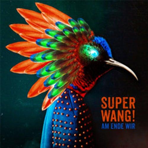 Am Ende wir von Super Wang!