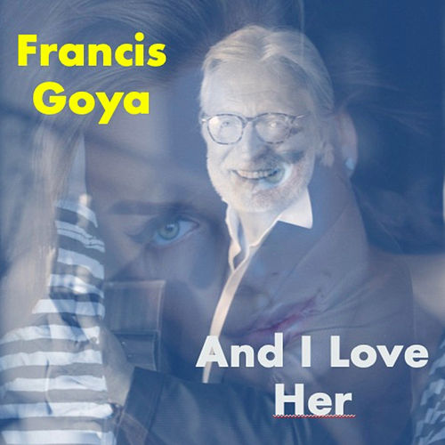 And I Love Her de Francis Goya